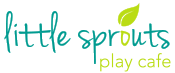 Little Sprouts Play Cafe