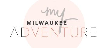 My Milwaukee Adventure Blog