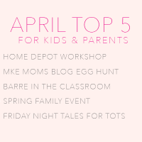 April Top Five Activities for Kids