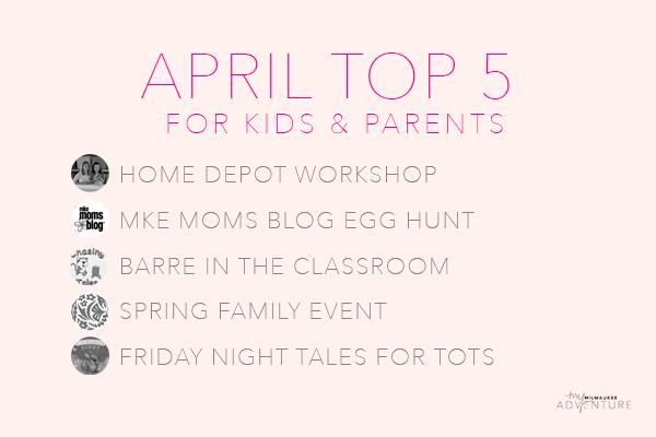 April Top 5 Activities For Kids Parents My Milwaukee Adventure